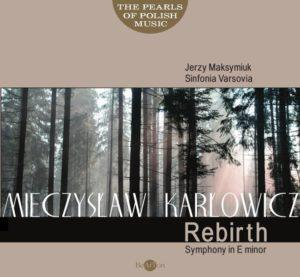 Mieczysław Karłowicz - Symfonia Odrodzenie CDB042