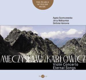 Mieczysław Karłowicz - Koncert Skrzypcowy, Odwieczne Pieśni CDB043